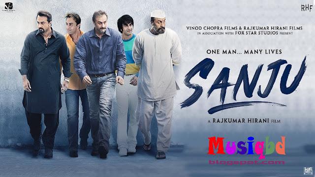 Sanju (2018) Ft.Ranbir Kapoor Bollywood Movie Songs Download