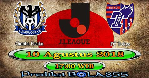 Prediksi Bola855 Gamba Osaka vs FC Tokyo 10 Agustus 2018