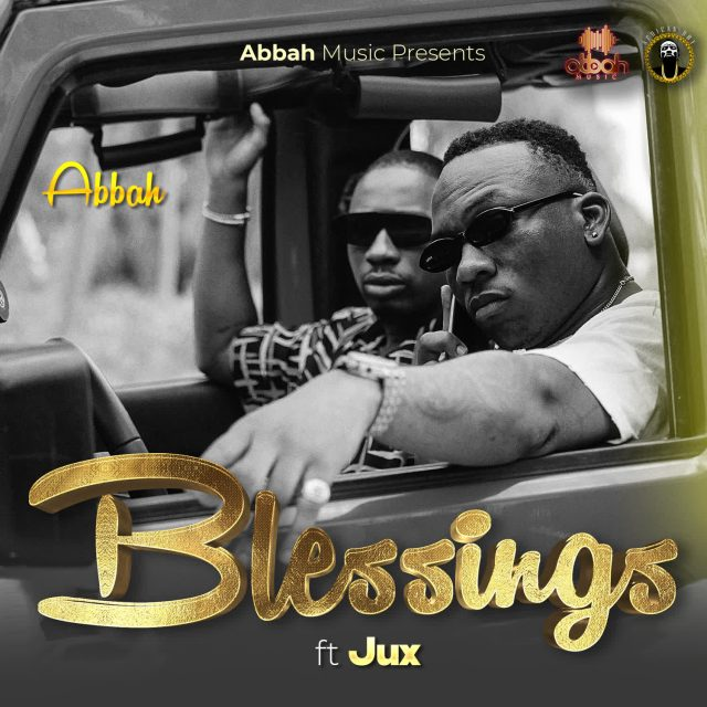 Abbah Feat. Jux – Blessings