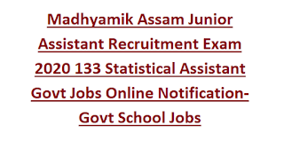 Madhyamik Assam Junior Assistant Recruitment Exam 2020 133 Statistical Assistant Govt Jobs Online Notification-Govt School Jobs