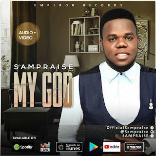 DOWNLOAD SONG: Sampraise - My God Audio [Mp3 + Lyrics and Meaning + Video]