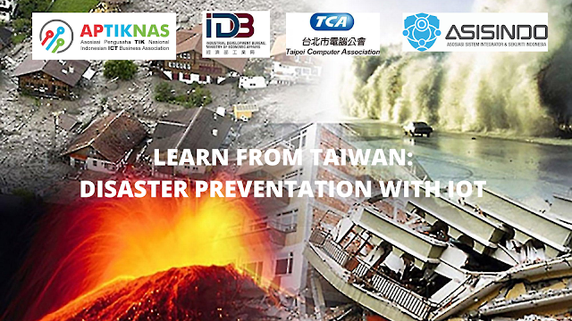 Webinar LEARN from TAIWAN: DISASTER PREVENTION with Internet of Things (IoT) - 30 Sep 2020