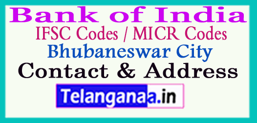 Bank of India IFSC Codes MICR Codes in Bhubaneswar City