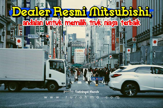 Dealer Resmi Mitsubishi, Andalan untuk Memilih Truk Niaga Terbaik
