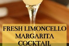 FRESH LIMONCELLO MARGARITA COCKTAIL