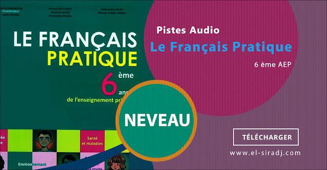 Pistes Audio Français Pratique 6AEP - Edition 2018