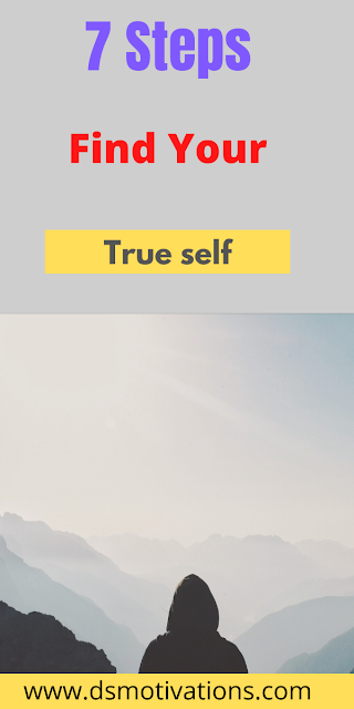 7 Steps to find your true self