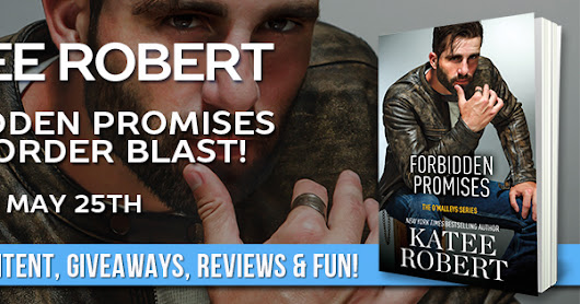 Pre-Order Blast and Giveaway: Forbidden Promises by Katee Robert