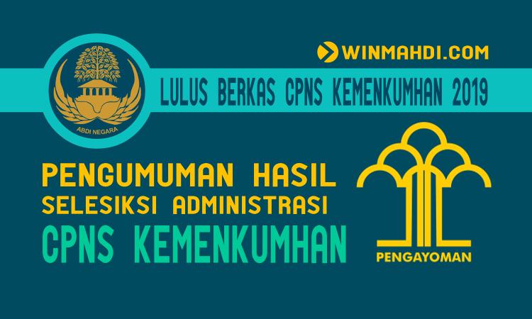 Pengumuman Lulus Berkas CPNS Kemenkumham 2019