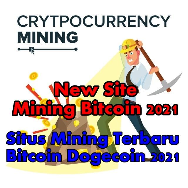 New Site Mining Bitcoin 2021 | Situs Mining Terbaru Bitcoin Dogecoin 2021