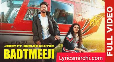 BADTMEEJI बदतमीजी Song Lyrics | JERRY FT. GURLEZ AKHTAR | Latest Punjabi Song 2020