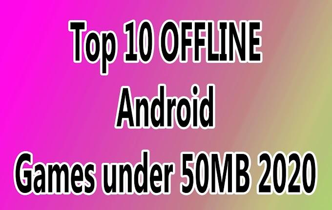 Top 10 OFFLINE Android Games under 50MB 2020