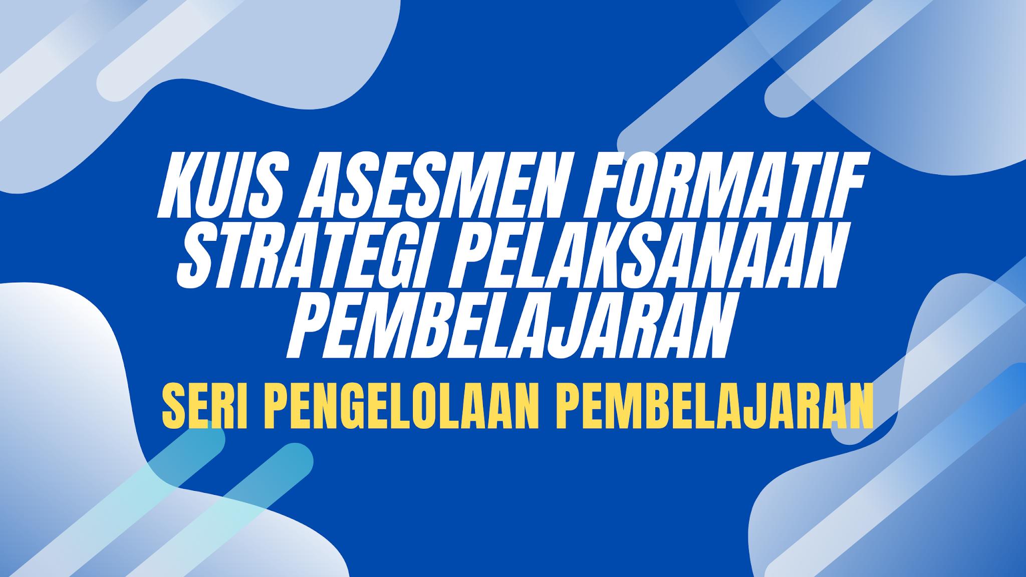 gambar kuis asesmen formatif strategi pelaksanaan Pembelajaran