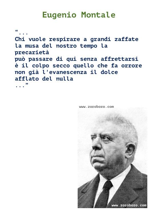 Eugenio Montale Quotes, Eugenio Montale Poems, Eugenio Montale Writing & Poetry, Eugenio Montale Poesie, (Italian)