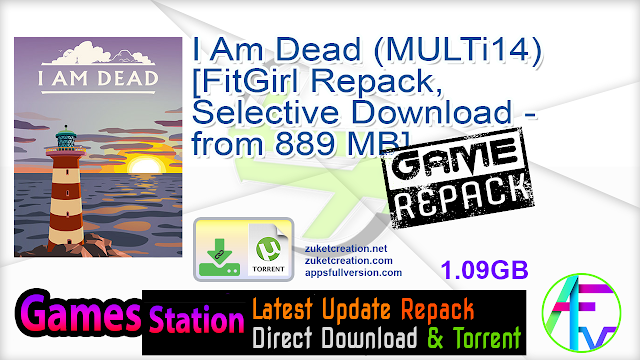 I Am Dead (MULTi14) [FitGirl Repack, Selective Download – from 889 MB]