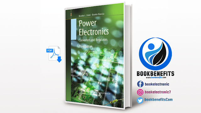 Power Electronics Converters and Regulators Third Edition by Branko L. Dokić