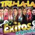 TRU LA LA - EXITOS ORIGINALES - 2013