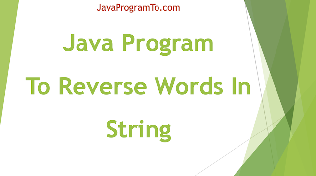 Java Program To Reverse Words In String (Reverse only words in input order)