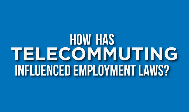 How Has Telecommuting Influenced Employment Laws