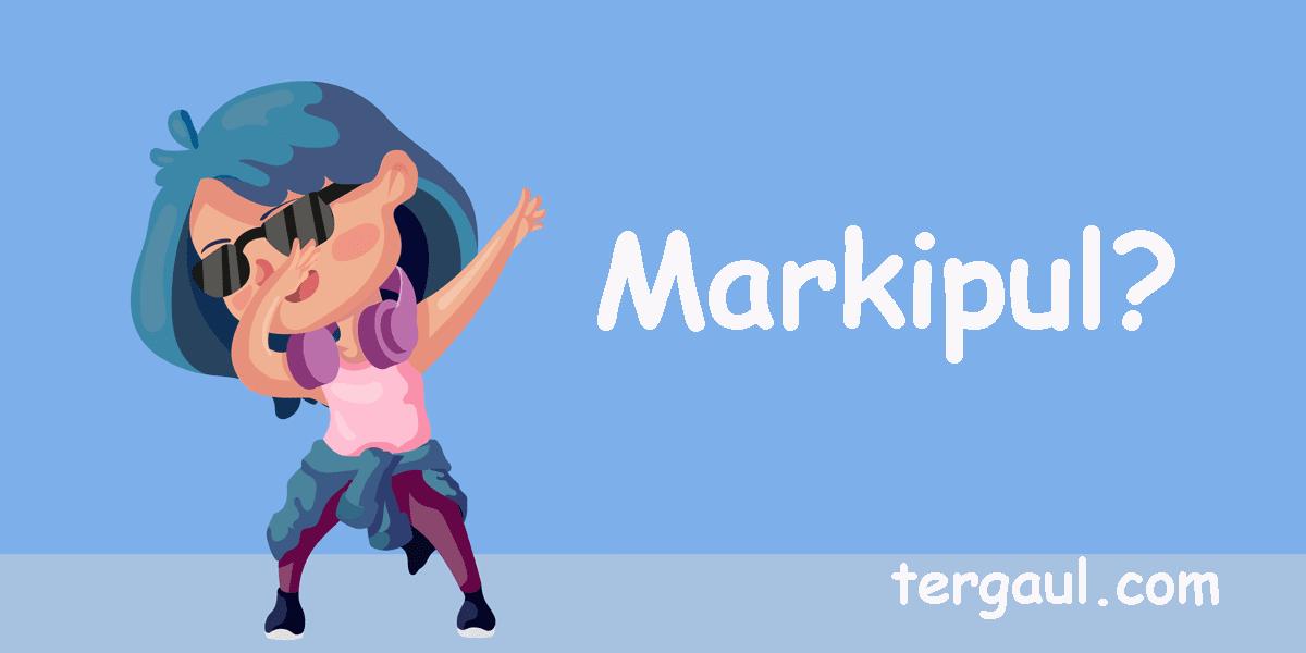 Arti Kata Markipul dalam Bahasa Gaul