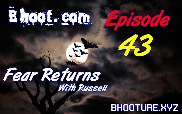Bhoot.Com by Rj Russell Episode 43 - 04 December, 2020 (04-12-2020) Download