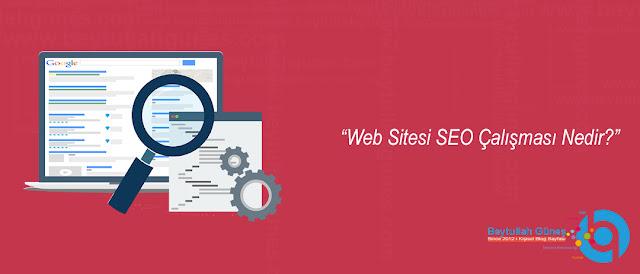 Web Sitesi SEO Çalışması Nedir