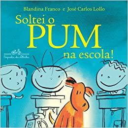 Soltei o PUM na escola! – Blandina Franco e José Carlos Lollo