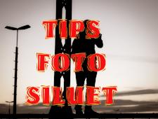 Tips Menghasilkan Foto Siluet Yang Bagus