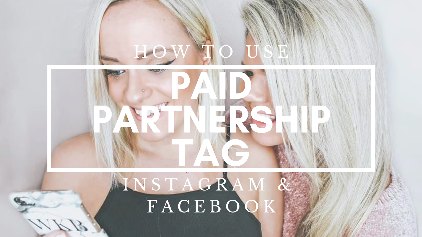 how to use the paid partnership tag on instagram and facebook