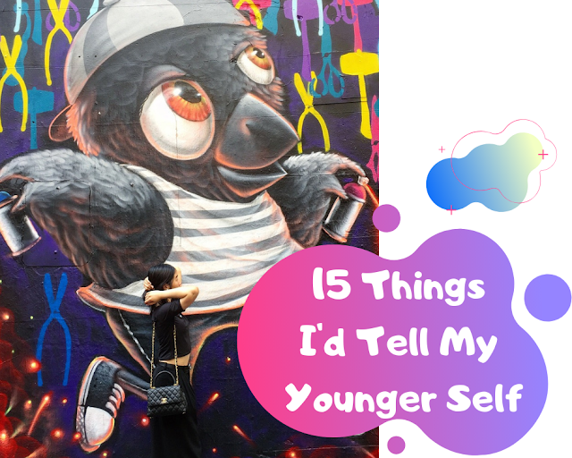 15 Things I'd Tell My Younger Self