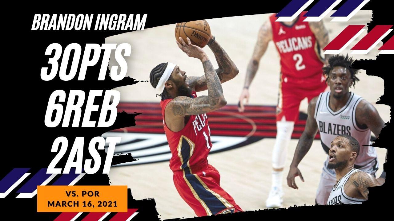 Brandon Ingram 30pts vs POR | March 16, 2021 | 2020-21 NBA Season
