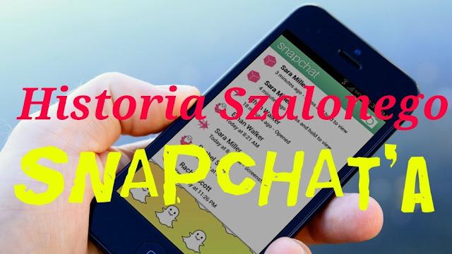 Historia szalonego Snapchata
