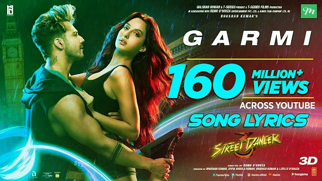 Garmi Song Lyrics in Hindi - Badshah ft Neha Kakkar | Street Dancer 3D