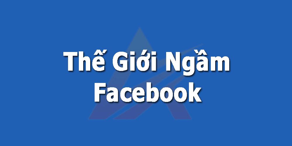 Một số khái niệm và thuật ngữ của thế giới ngầm Facebook