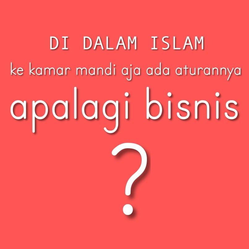 Sistem Bisnis Syariah itu Apa Saja Keutamaannya? Simak Yuk ...
