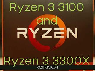 Ryzen 3 3100 and Ryzen 3 3300X