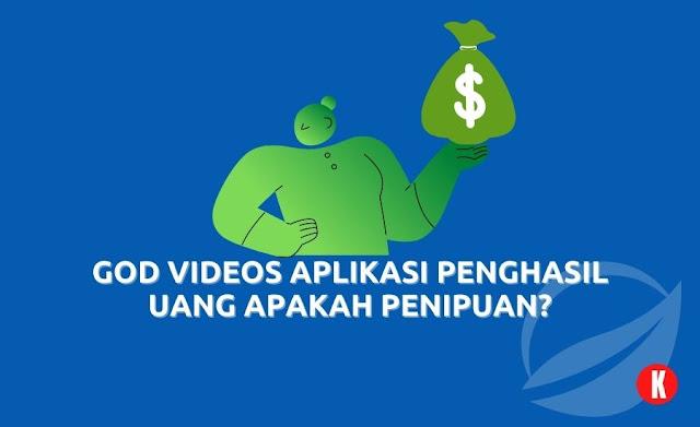God Videos Aplikasi Penghasil Uang Apakah Penipuan?