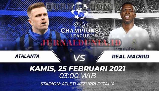 Prediksi Atalanta vs Real Madrid , Kamis 25 Februari 2021 Pukul 03.00 WIB @SCTV