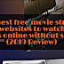 40 Best free movie streaming websites of 2020: without sign up