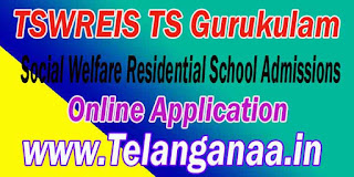 TSWREIS TS Gurukulam 6th 7th 8th 9th Class Admissions 2016 Entrance test Online Application TS Social Welfare Residential School Admissions