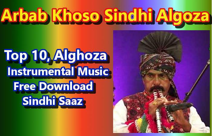 Arbab Khoso, Top 10, Alghoza Instrumental Music Download