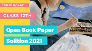 Cgbse 12th Open Book Paper 2021,Cgbse Class 12th Open Book All paper Solution, CGBSE 12th Modal Paper 2021,Cg Board HSSC Question Paper 2021,