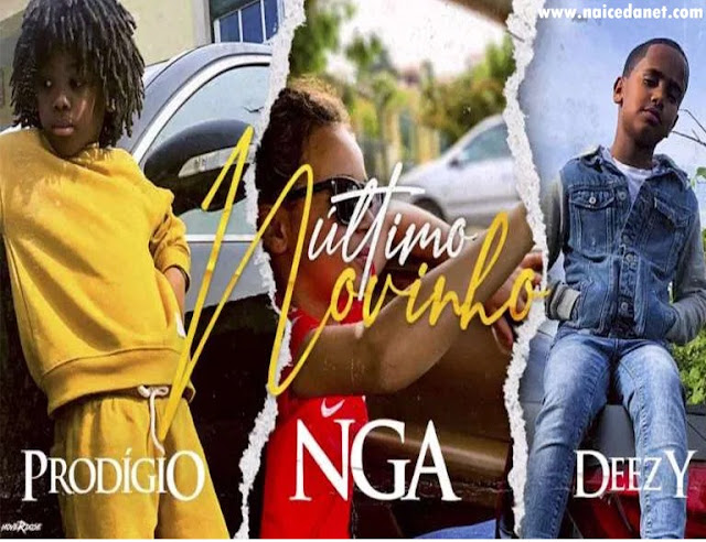 Prodígio, NGA & Deezy - Último Novinho [Download]