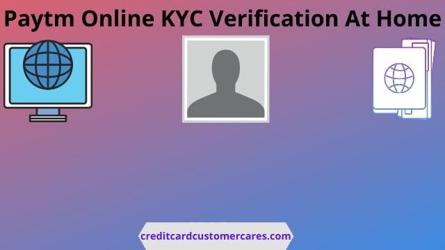 Paytm  KYC Online Verification At Home