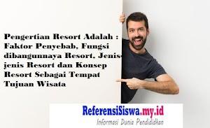 Pengertian Resort Adalah : Faktor Penyebab, Fungsi dibangunnaya Resort, Jenis-jenis Resort dan Konsep Resort Sebagai Tempat Tujuan Wisata
