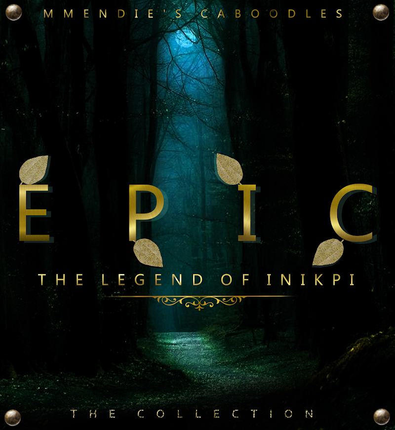 NEW COLLECTION - EPIC (The Legend Of Inikpi)