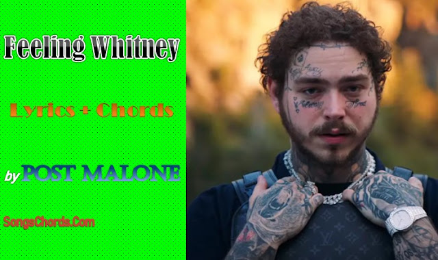 Feeling Whitney Chords and Lyrics by Post Malone