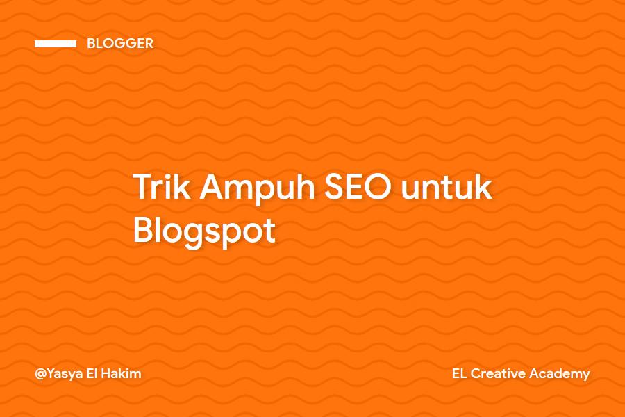 Tips Ampuh SEO Blogger Blogspot
