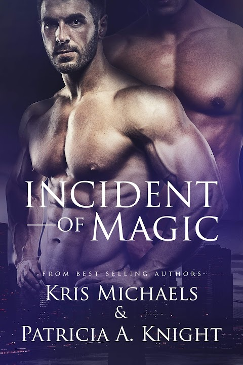 Cover Reveal: Incident Of Magic by Kris Michaels & Patricia A. Knight