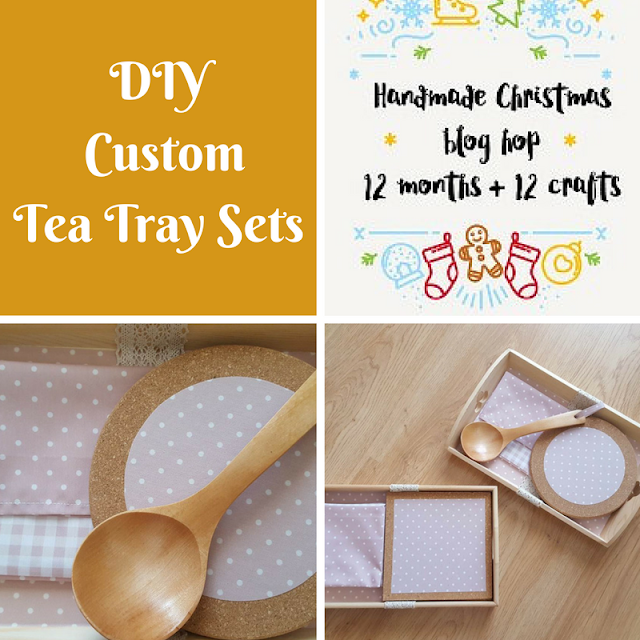 DIY custom tea tray set, Handmade Christmas blog hop 2016